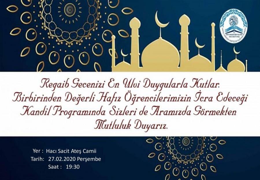 Aziz Milletimizin ve Bütün İslam Aleminin Regaib Kandili'ni Tebrik Ediyoruz.