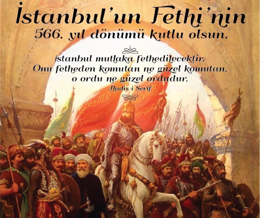 İSTANBUL'UN FETHİ'NİN 566. YIL DÖNÜMÜ KUTLU OLSUN
